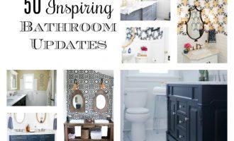 50 Inspiring Bathroom Updates